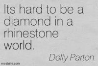 Parton quote: It's hard to be a diamond in a rhinestone world
